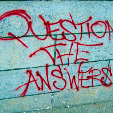 Question The Answers ~ The Importance of Critical Thinking